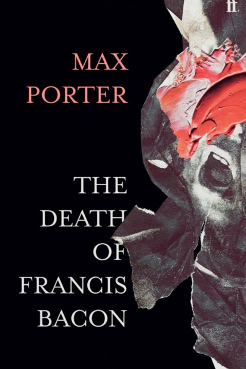 Max Porter - The Death of Francis Bacon (SIGNED BOOKPLATE EDITION) (HARDBACK)