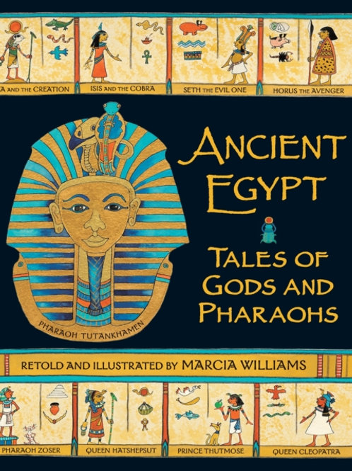 Marcia Williams - Ancient Egypt: Tales Of Gods And Pharaohs (AGE 6+)