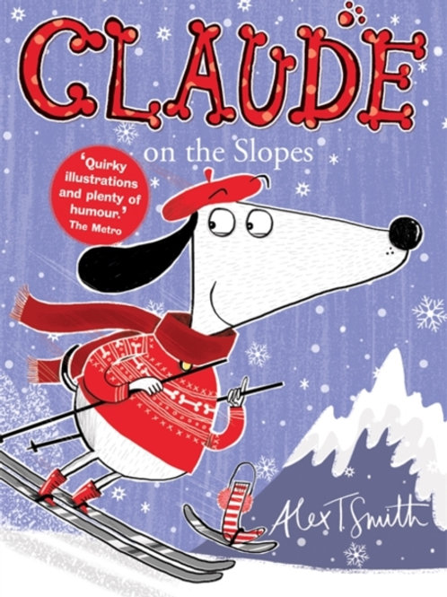 Alex T. Smith - Claude On The Slopes (AGE 5+) (6th In Series)