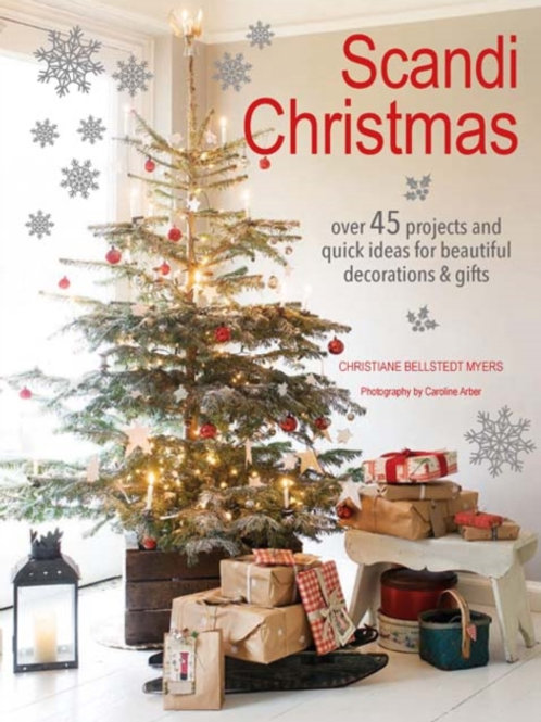 Christiane Bellstedt Myers - Scandi Christmas : Over 45 Projects . . .