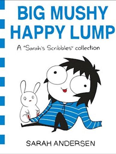 Sarah Andersen - Big Happy Mushy Lump