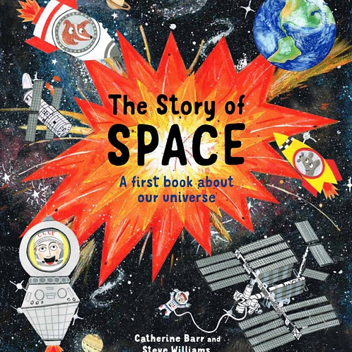 Catherine Barr and Steve Williams - The Story Of Space (AGE 6+) (HARDBACK)