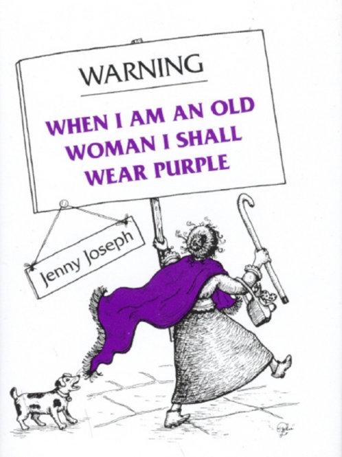 Jenny Joseph - Warning : When I Am An Old Woman I Shall Wear Purple (HARDBACK)