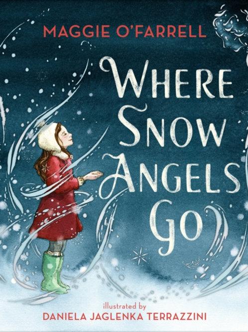 Maggie O'Farrell - Where Snow Angels Go (AGE 5+) (HARDBACK)