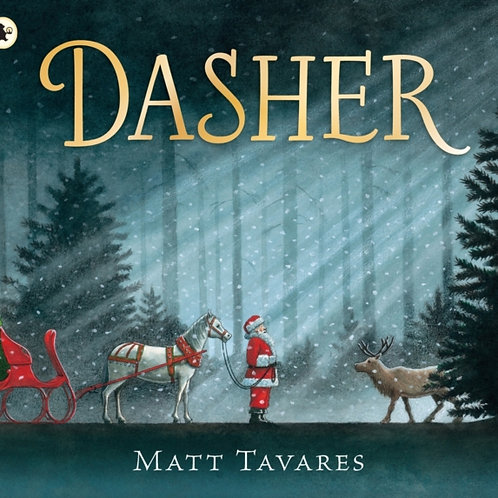 Matt Tavares - Dasher: How A Brave Little Doe Changed Christmas Forever (AGE 4+)