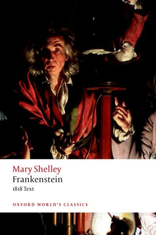 Mary Shelley - Frankenstein Or`The Modern Prometheus': The 1818 Text