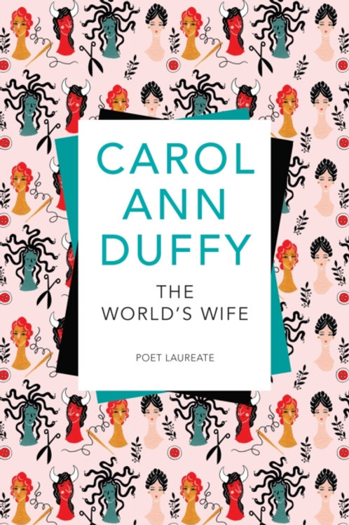 Carol Ann Duffy - The World's Wife