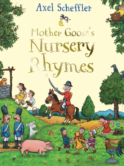 Axel Scheffler - Mother Goose's Nursery Rhymes (AGE 2+) (HARDBACK)