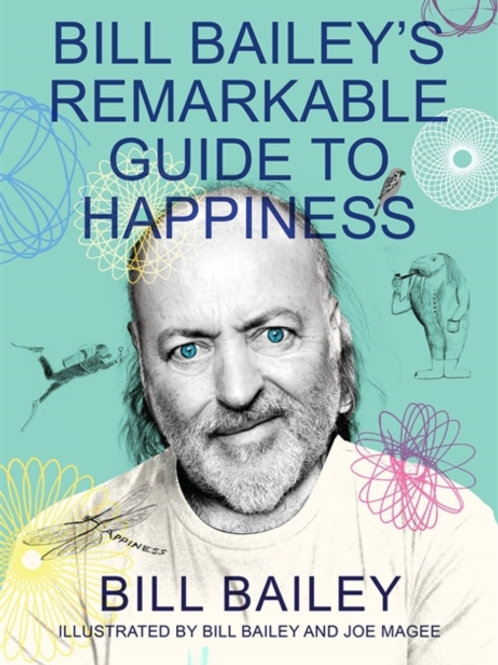 Bill Bailey's Remarkable Guide to Happiness (SIGNED COPY) (HARDBACK)