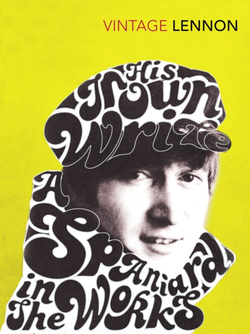 John Lennon - In His Own Write And A Spaniard in the Works