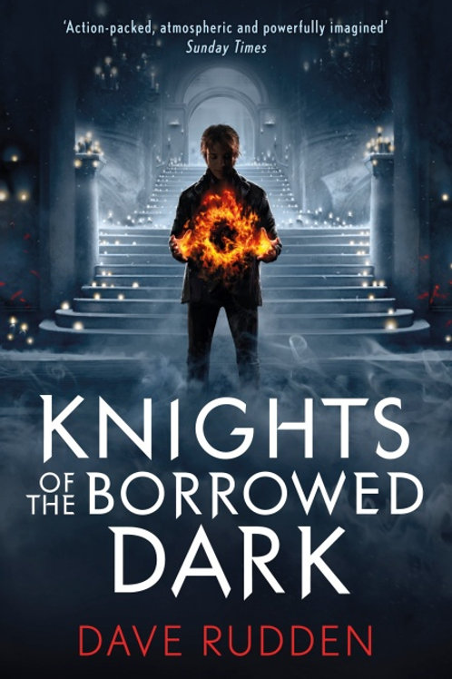 Dave Rudden - Knights Of The Borrowed Dark (AGE 9+) (1st In Series)