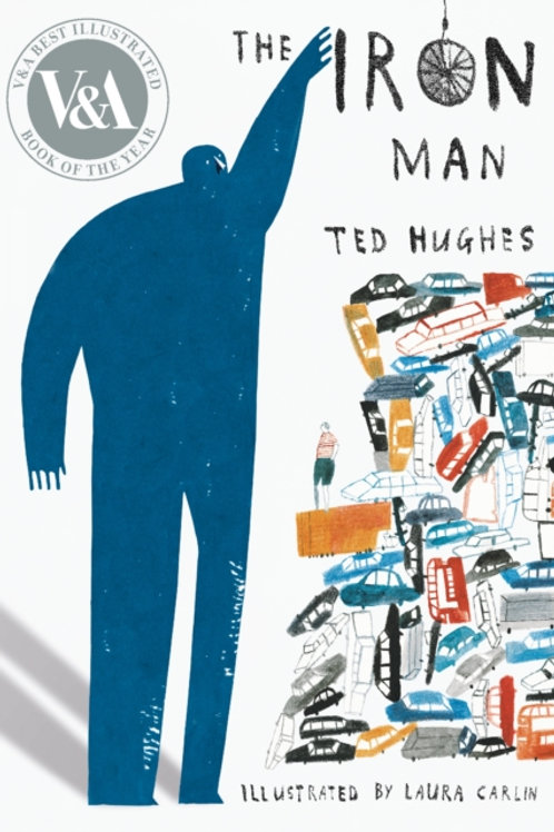 Ted Hughes - The Iron Man (AGE 7+)
