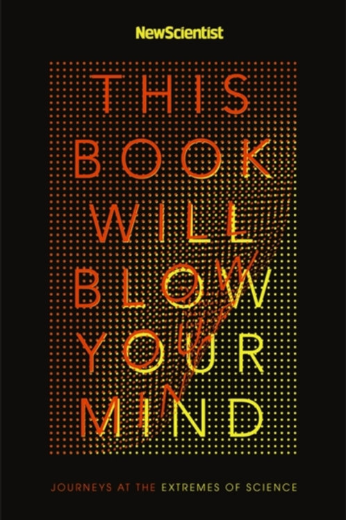 New Scientist - This Book Will Blow Your Mind