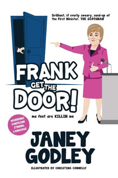 Janey Godley - Frank Get The Door! : Ma Feet Are KILLIN Me (HARDBACK)