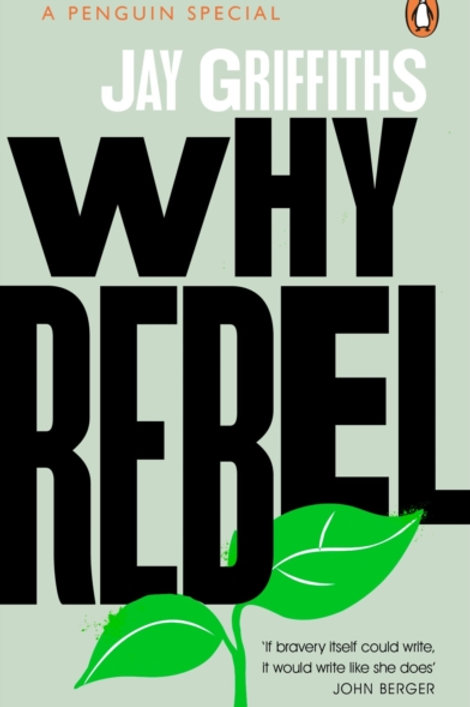 Jay Griffiths - Why Rebel?