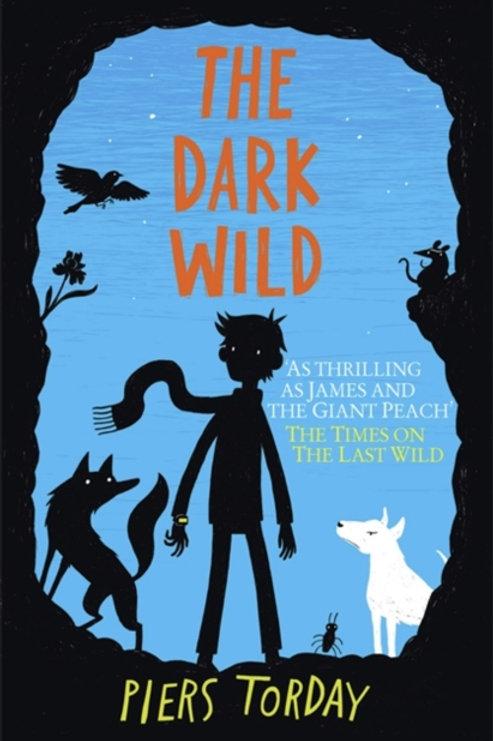 Piers Torday - Dark Wild (Age 8+) (2nd In Series)
