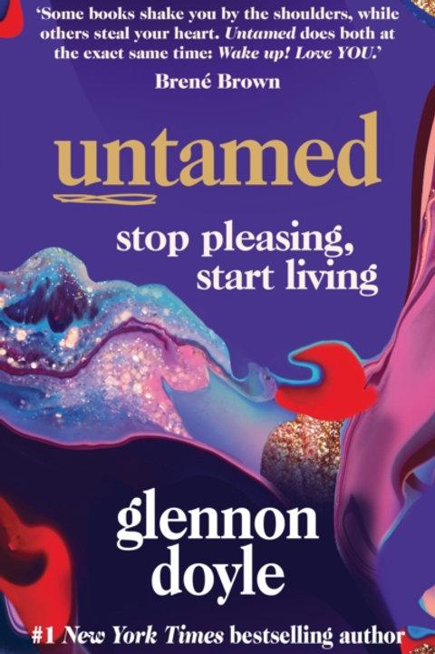 Glennon Doyle - Untamed : Stop Pleasing, Start living