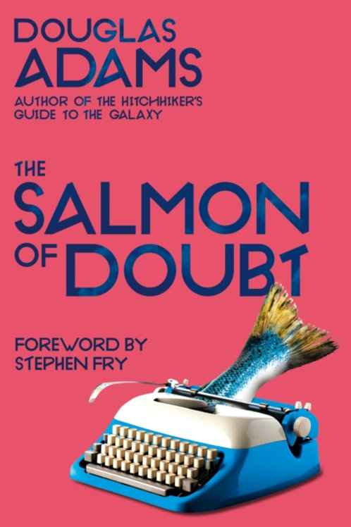 Douglas Adams - The Salmon Of Doubt (3rd In Series)