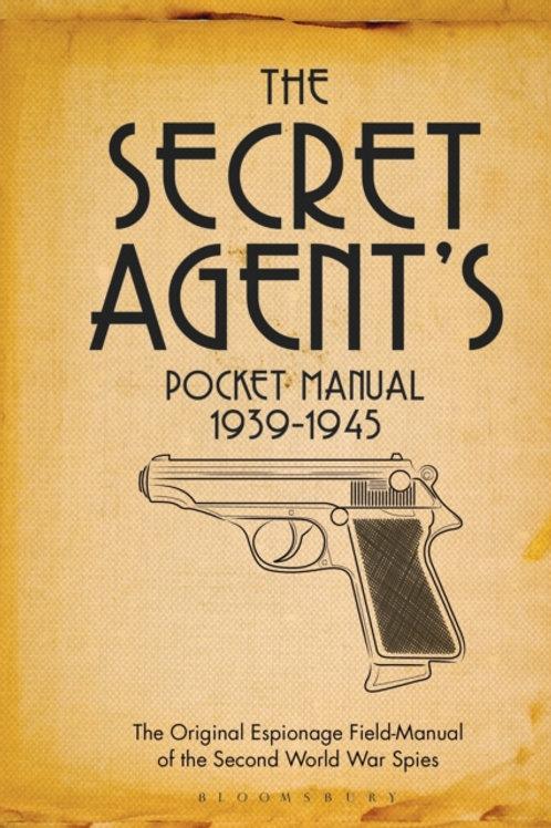The Secret Agent's Pocket Manual : 1939-1945 (HARDBACK)
