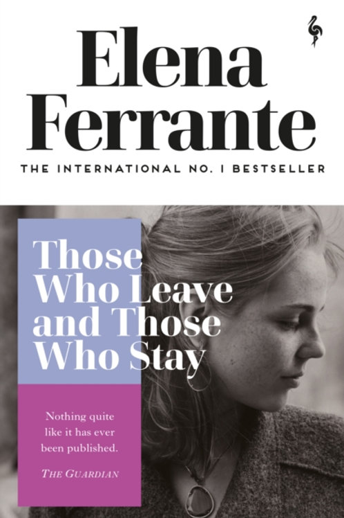 Elena Ferrante - Those Who Leave And Those Who Stay (3rd In Series)