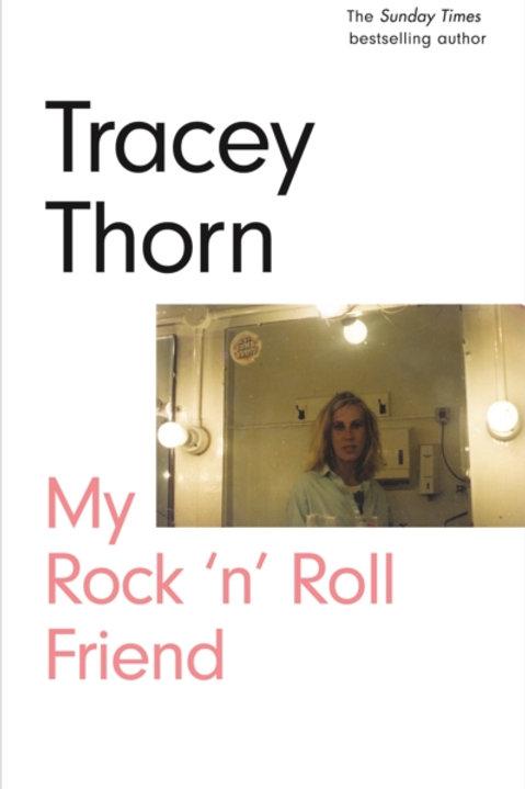 Tracey Thorn - My Rock 'n' Roll Friend (SIGNED BOOKPLATE EDITION) (HARDBACK)