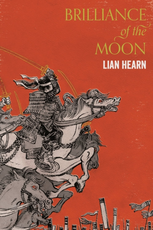 Lian Hearn - Brilliance Of The Moon (AGE 13+) (3rd In Series)