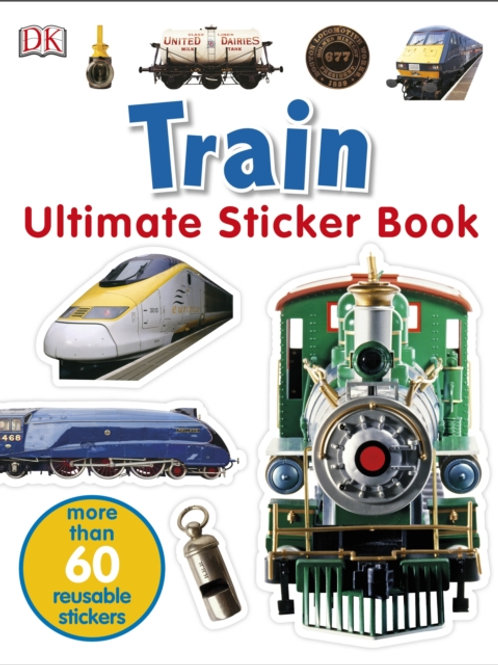 Ultimate Sticker Book: Train (AGE 5+)