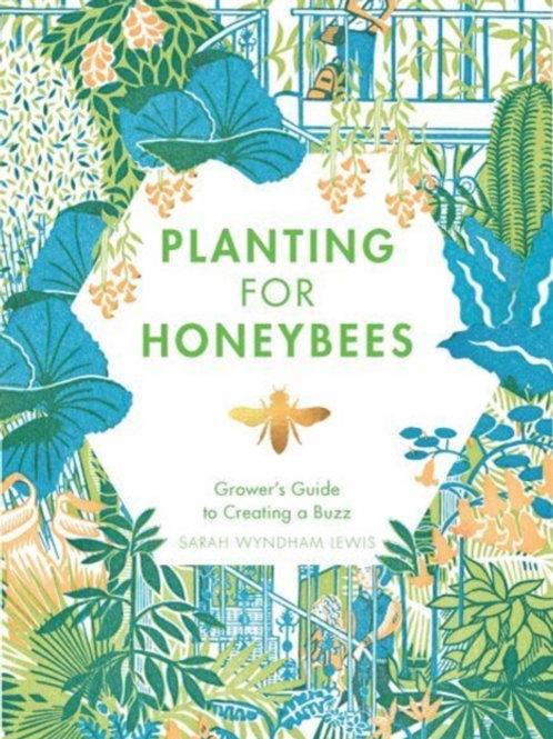 Sarah Wyndham Lewis - Planting For Honeybees (HARDBACK)