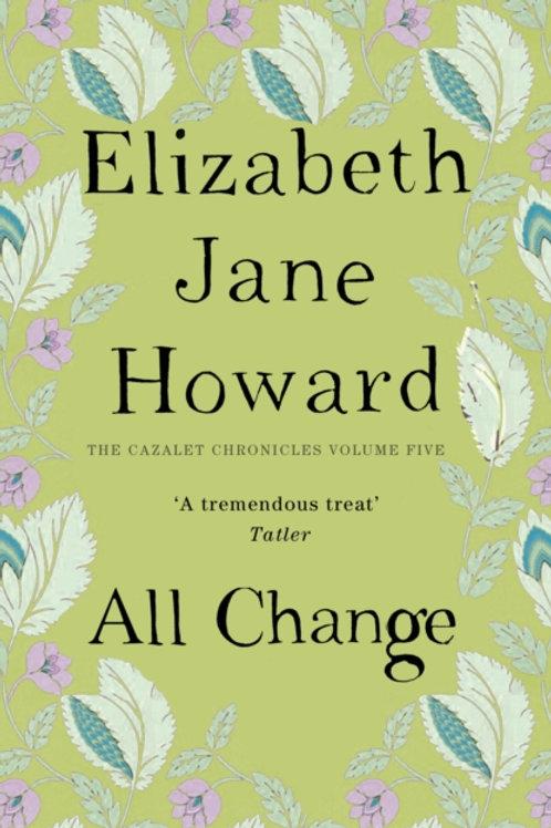 Elizabeth Jane Howard - All Change (Cazalet Chronicles 5)
