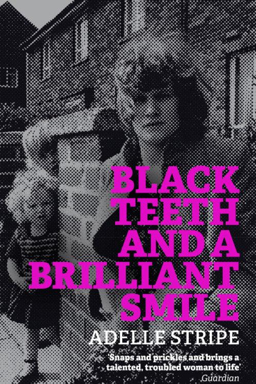 Adelle Stripe - Black Teeth And A Brilliant Smile