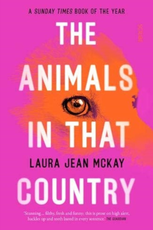 Laura Jean McKay - The Animals In That Country