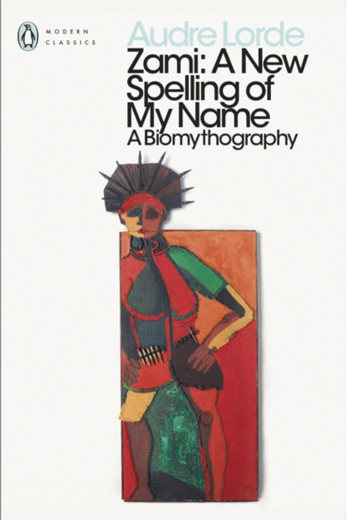 Audre Lorde - Zami : A New Spelling of my Name