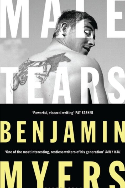 Benjamin Myers - Male Tears (HARDBACK) (SHORT STORIES)