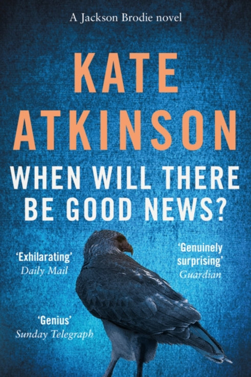 Kate Atkinson - When Will There Be Good News? (Jackson Brodie 3)