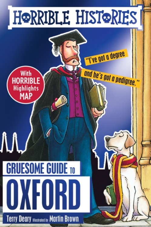 Terry Deary - Horrible Histories : Gruesome Guide To Oxford (AGE 7+)