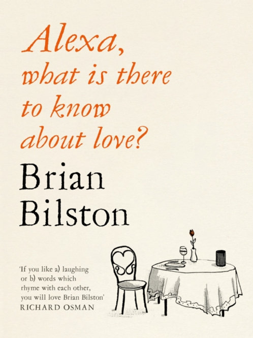 Brian Bilston - Alexa, What Is There To Know About Love? (SIGNED COPY)(HARDBACK)