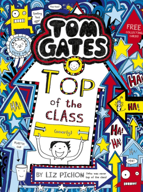 Liz Pichon - Tom Gates : Top Of The Class  (AGE 9+) (9th In Series)