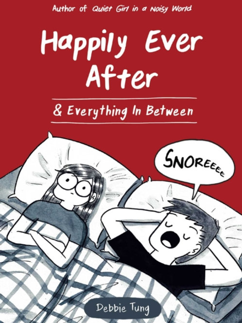 Debbie Tung - Happily Ever After & Everything In Between (HARDBACK)