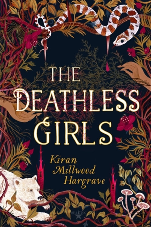 Kiran Millwood Hargrave - The Deathless Girls (AGE 12+)