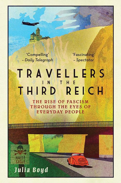 Julia Boyd - Travellers In The Third Reich