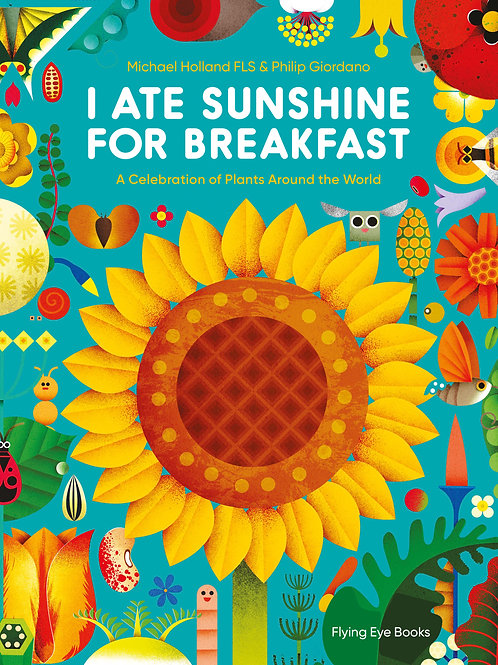 Michael Holland - I Ate Sunshine for Breakfast (AGE 7+) (HARDBACK)