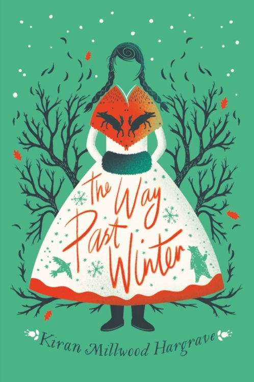 Kiran Millwood Hargrave - The Way Past Winter (AGE 9+)