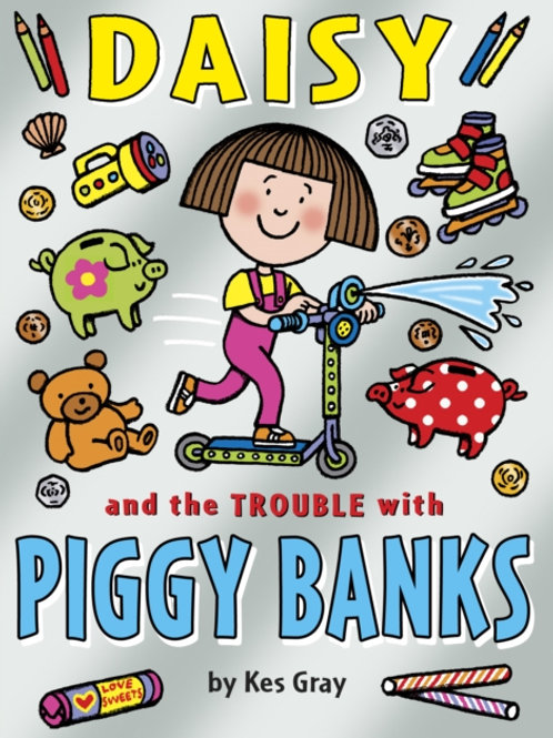Kes Gray - Daisy And The Trouble With Piggy Banks (AGE 5+)