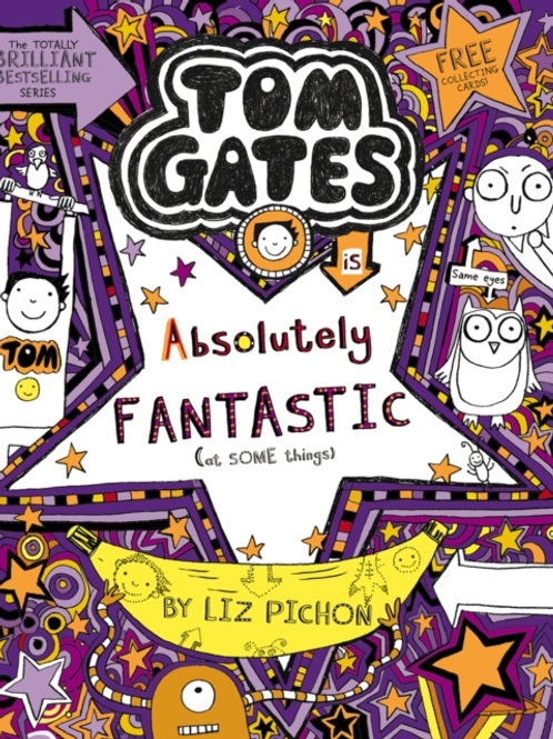 Liz Pichon - Tom Gates  Is Absolutely Fantastic (AGE 9+) (5th In Series)