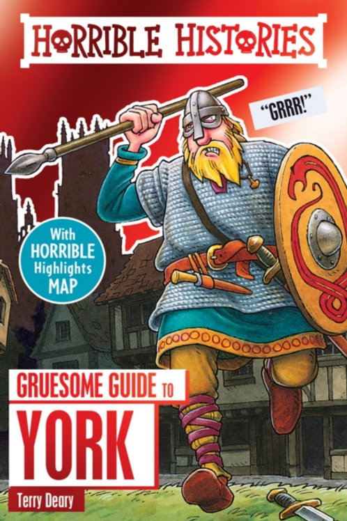 Terry Deary - Horrible Histories: Gruesome Guide To York (AGE 7+)