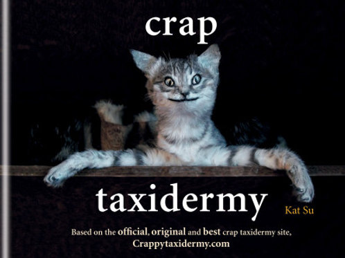 Crap Taxidermy (HARDBACK)