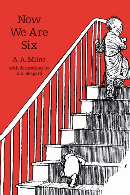 A.A. Milne - Now We Are Six (AGE 5+)
