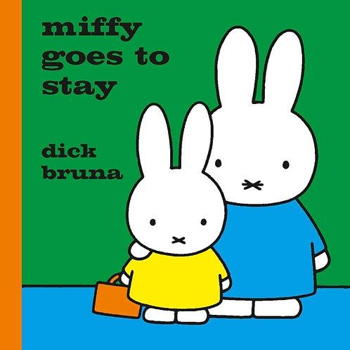 Dick Bruna - Miffy Goes To Stay (AGE 2+) (HARDBACK)