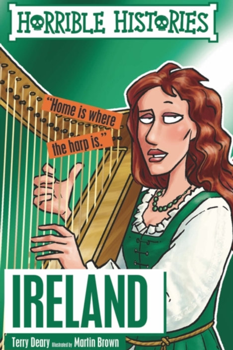 Terry Deary - Horrible Histories : Ireland (AGE 7+)