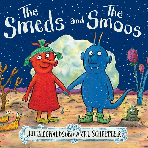 Julia Donaldson - The Smeds And The Smoos (AGE 2+)
